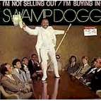 Swamp Dogg I'm Not Selling Out / I'm Buying In