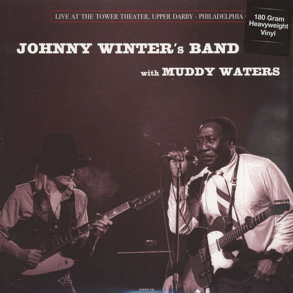 Johnny Winter's Band With Muddy Waters Live At The Tower Theater, Upper Darby - Philadelphia (lp)