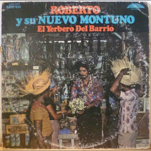 ROBERTO Y SU NUEVO MONTUNO El yerbero del barrio