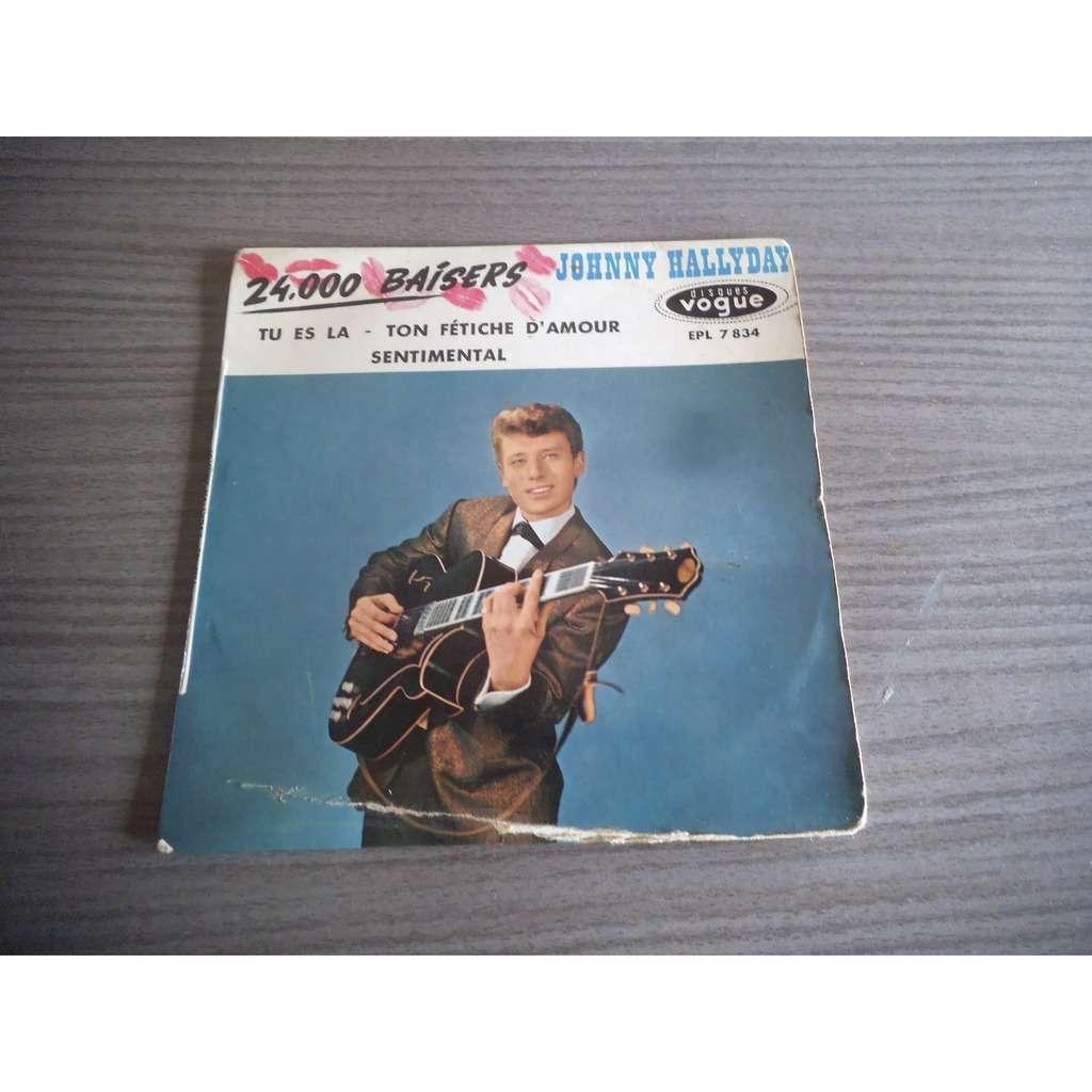 Johnny Hallyday 24.000 Baisers - tu es là / ton fétiche d'amour - sentimental ( baby i don't care )