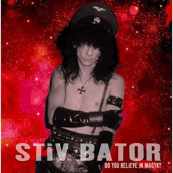 Stiv Bator Do You Believe In Magyk? (lp)