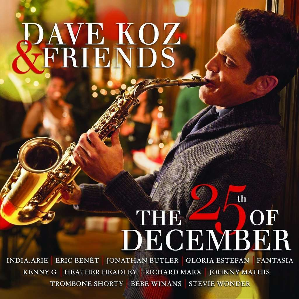 Dave Koz & Friends The 25th Of December