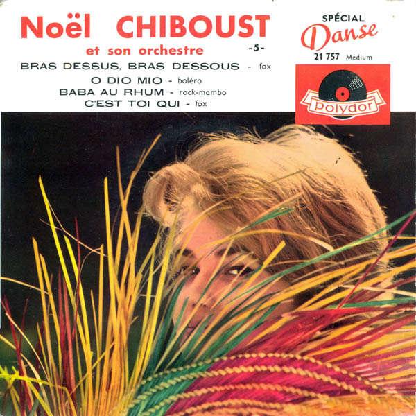 noel chiboust et son orchestre bras dessus, bras dessous