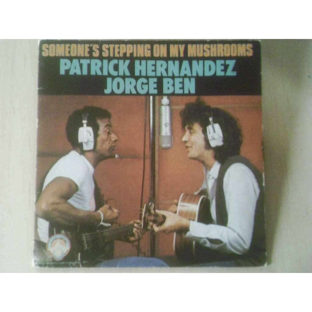 patrick hernandez jorge ben someone's stepping on my mushrooms / swinging time