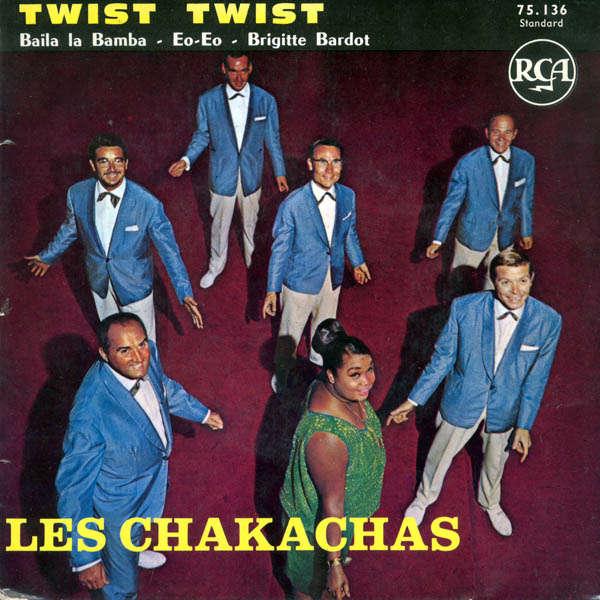 Les Chakachas Twist twist