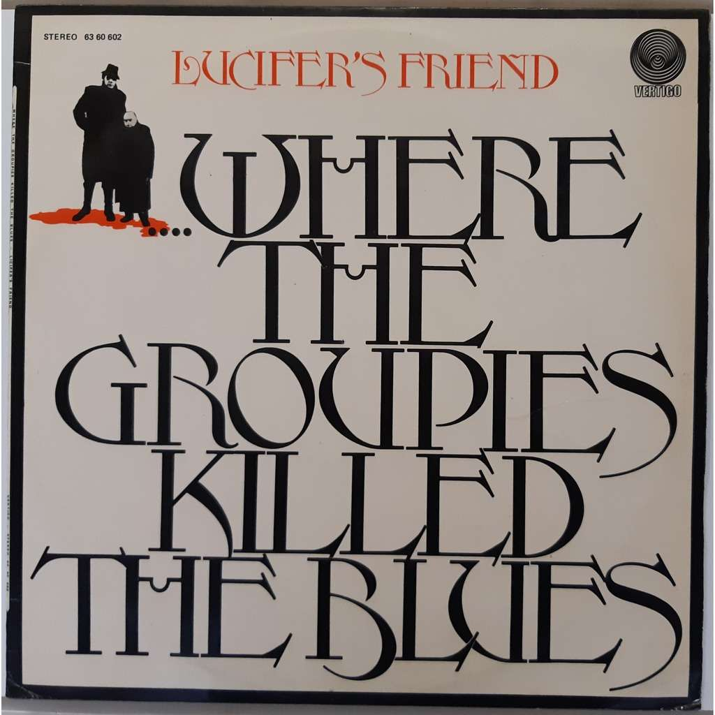 Lucifer's Friend Where The Groupies Killed The Blues