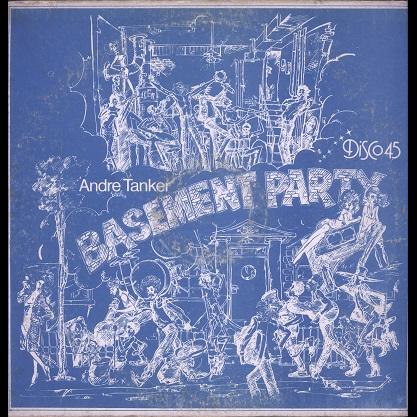 Andre Tanker Basement party / Hosanna