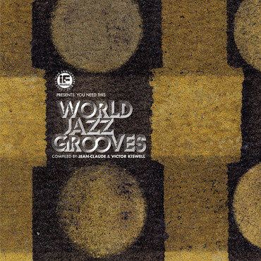 World Jazz Grooves (various) If Music Presents: You Need This