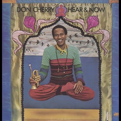 Don Cherry Hear & now
