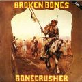 BROKEN BONES - Bonecrusher (lp) - LP