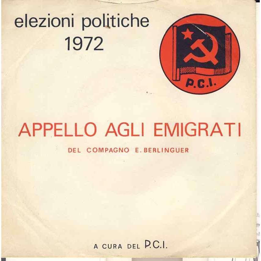 Enrico Berlinguer Appello agli emigranti Elezioni politiche 1972 PCI