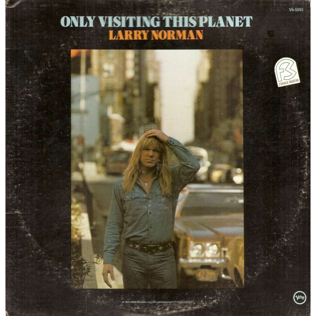 Larry NORMAN Only Visiting this Planet