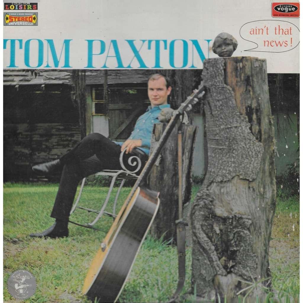 Tom PAXTON Ain't That News !