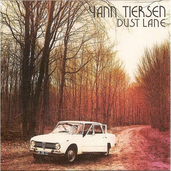 YANN TIERSEN DUST LANE