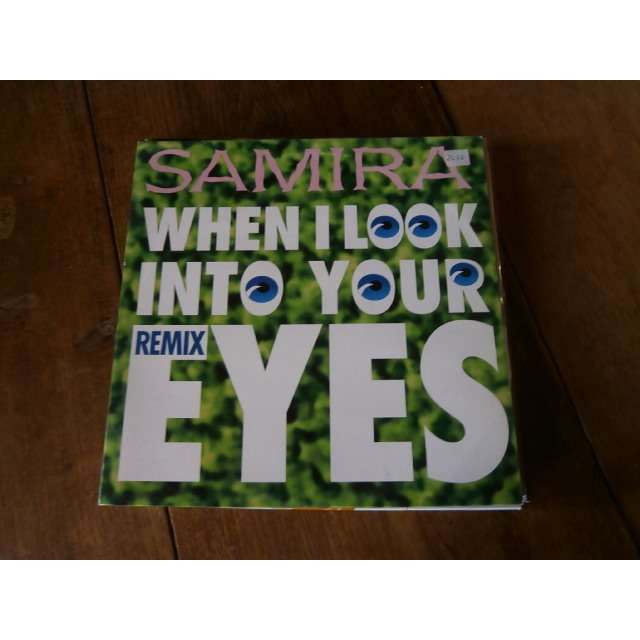 samira when I look into your eyes