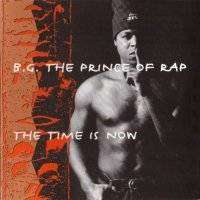 b.g. the prince of rap The Time Is Now