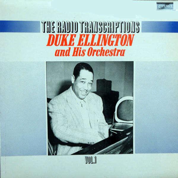 duke ellington and his orchestra The radio transcriptions Vol 1