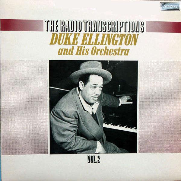 duke ellington and his orchestra The radio transcriptions Vol 2