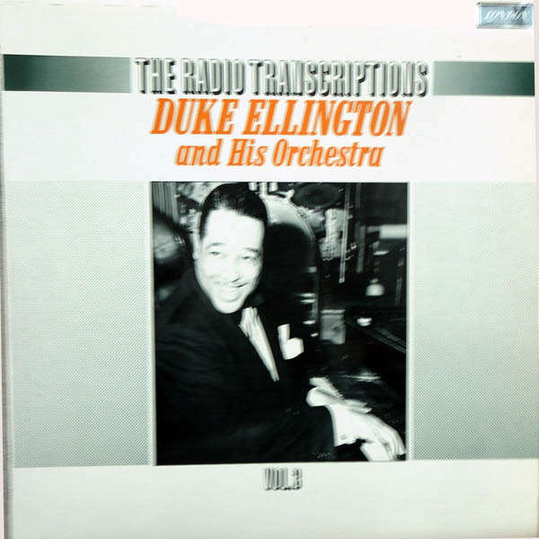 duke ellington and his orchestra The radio transcriptions Vol 3