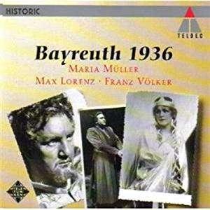 Maria Müller / Max Lorenz / Franz Völker Bayreuth 1936