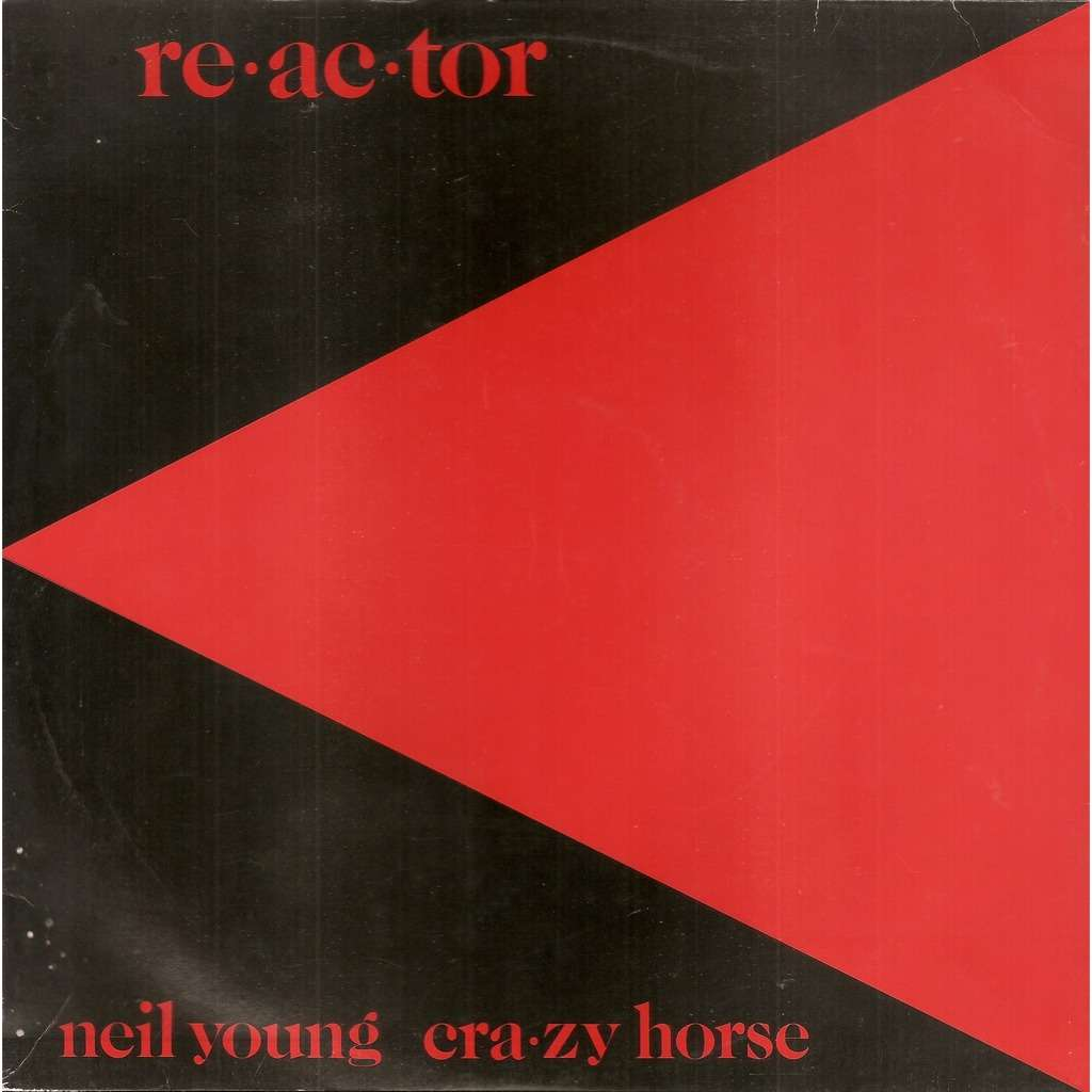 Neil YOUNG & CRAZY HORSE Re-ac-tor