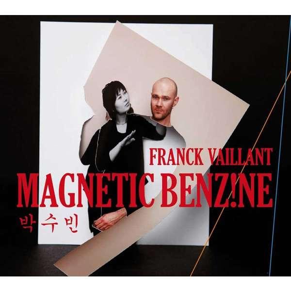 Franck Vaillant Magnetic Benzine
