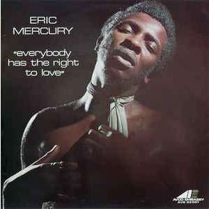 eric mercury Everybody Has The Right To Love