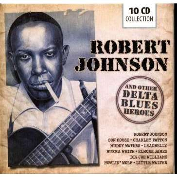 Various artists (voir photo) Robert Johnson and other Delta Blues héroes