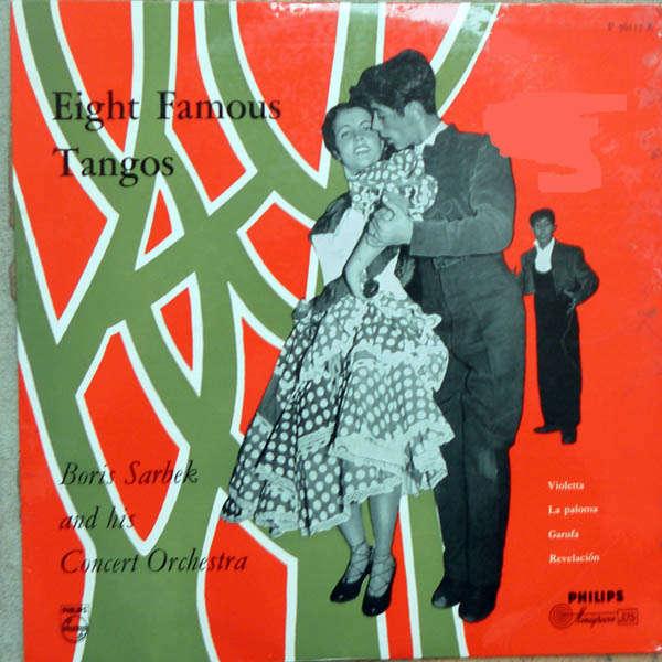 Boris Sarbek & his Concert Orchestras Eight famous tangos