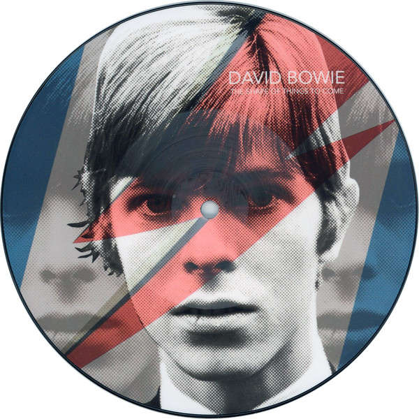 David Bowie The Shape Of Things To Come (7') Ltd Edit Picture Disc -U.K