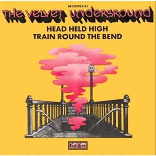 The Velvet Underground Head Held High / Train Round The Bend