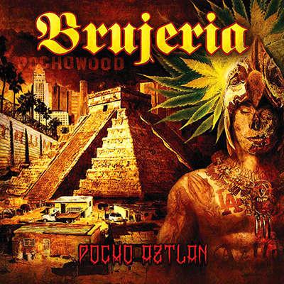 BRUJERIA Pocho Aztlan