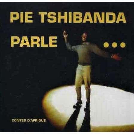 Pie Tshibanda Pie Tshibanda parle ... Contes d'Afrique