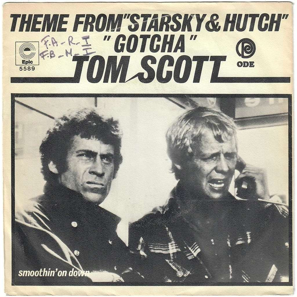 TOM SCOTT Gotcha (Starsky & Hutch) / Smoothin' on down