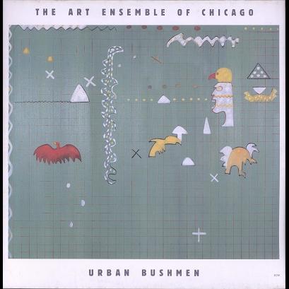 The Art Ensemble Of Chicago urban bushmen