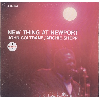 John Coltrane, Archie Shepp New thing at Newport