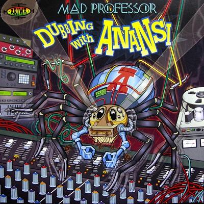 Mad Professor Dubbing With Anansi