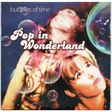pop in wonderland bubbles of time