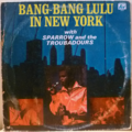 SPARROW AND THE TROUBADOURS - Bang bang lulu in New York - LP