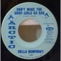 DELLA HUMPHREY - Don't make the good girls go bad / Your love is all I need - 7inch (SP)