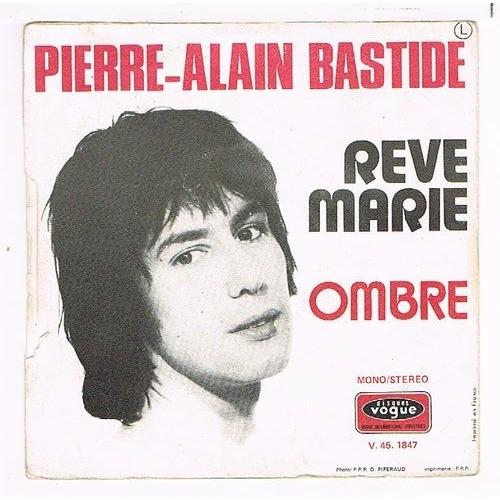 BASTIDE PIERRE ALAIN RÊVE MARIE / OMBRE