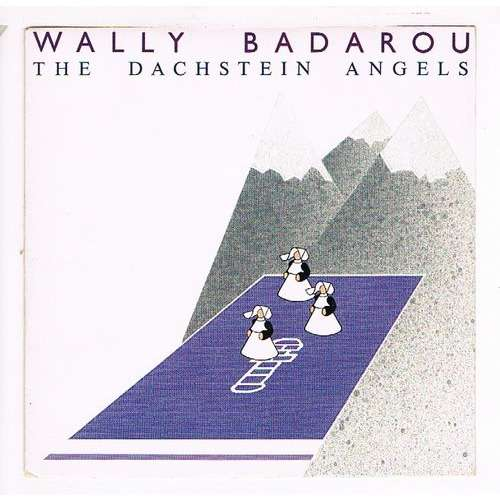 BADAROU WALLY THE DACHSTEIN ANGELS / WORD OF GRACE