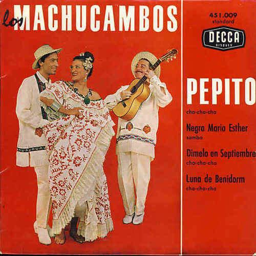 Los machucambos Pepito / Negra maria esther / Dimelo en septiembre …. Dedicace