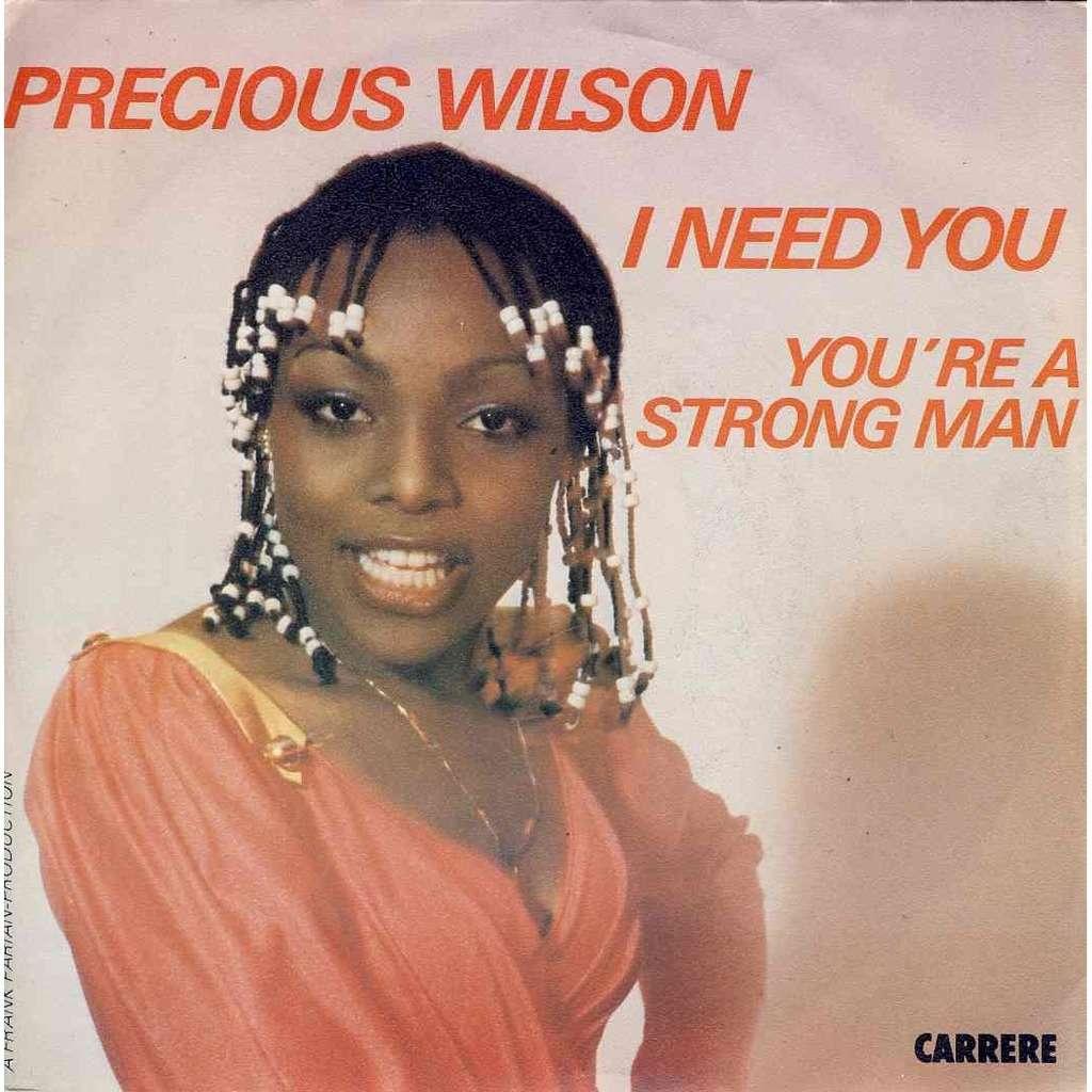 Precious Wilson I need you / you're a strong man