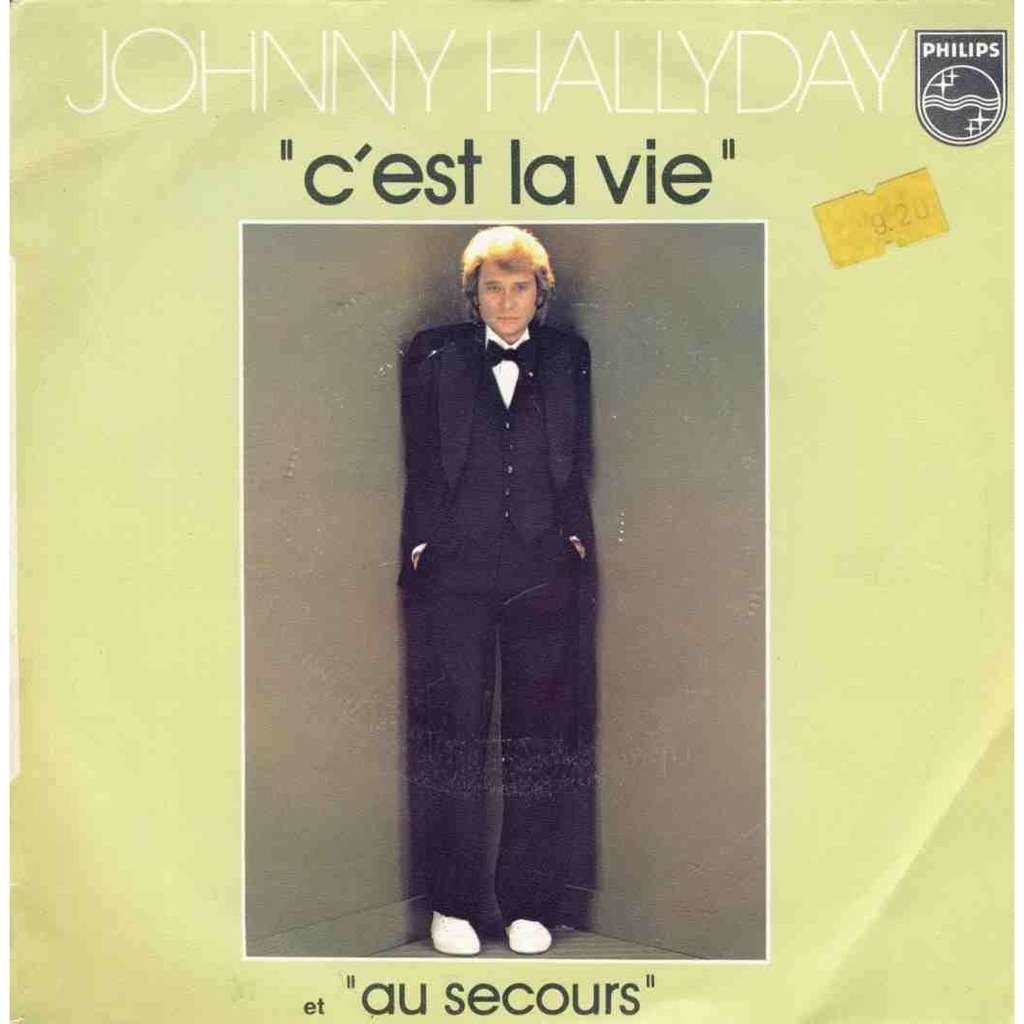 Johnny Hallyday C'est la vie / Au secours Etat de la pochette entre VG+ et VG++. mais etiquette