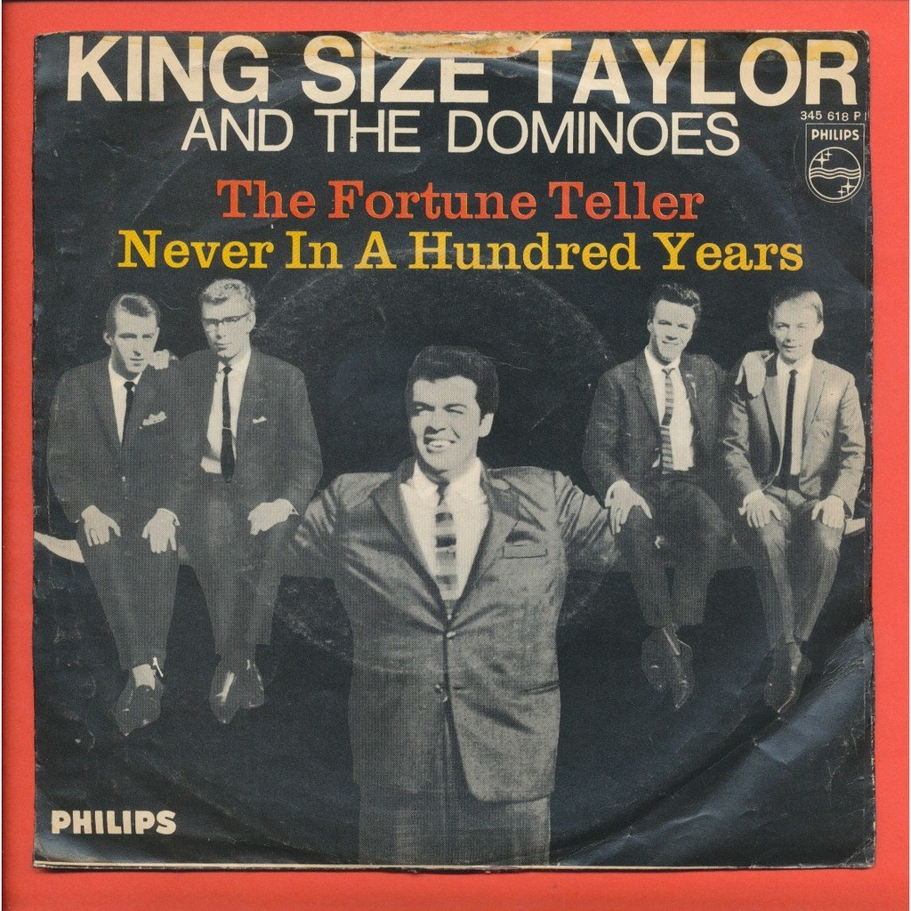 KING SIZE TAYLOR AND THE DOMINOES the fortune teller - never in a hundred years