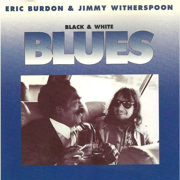 Eric BURDON & Jimmy WITHERSPOON Black & White Blues