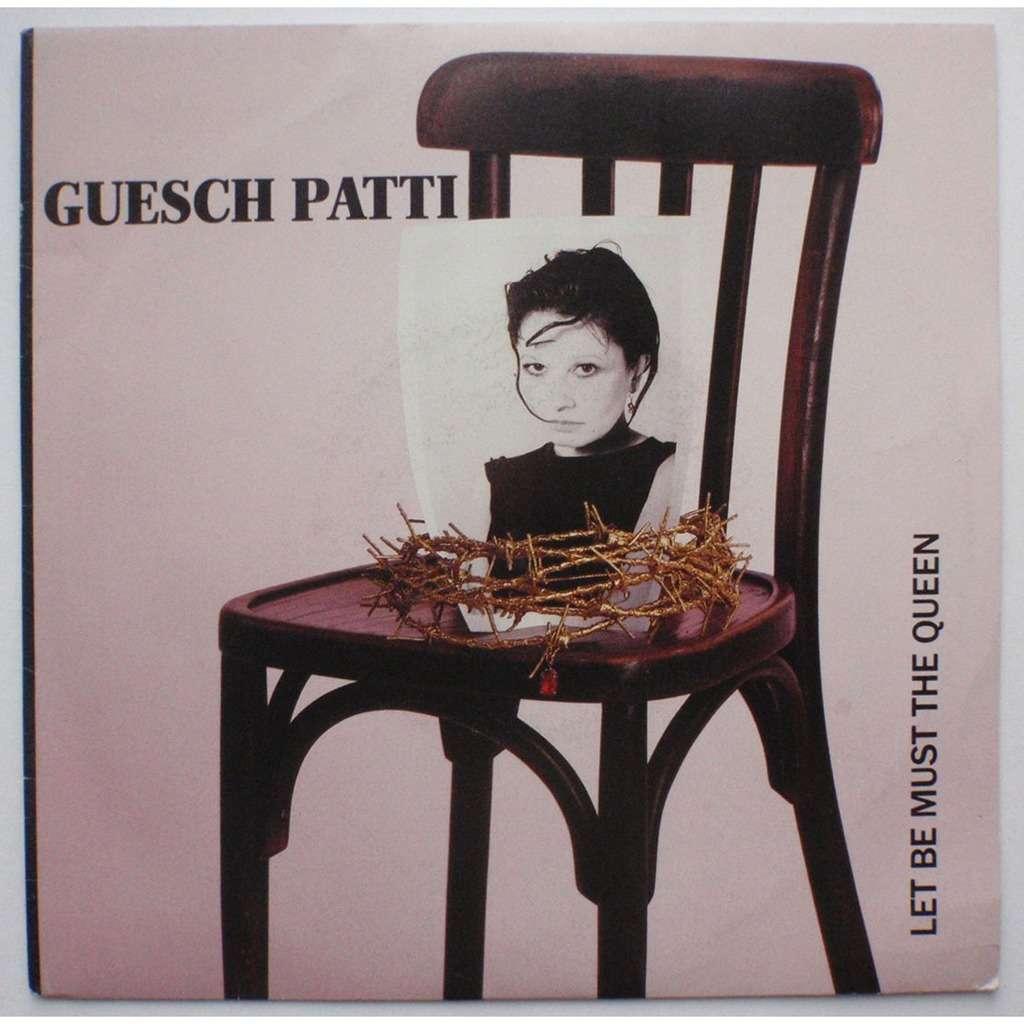 guesch patti let be must the queen
