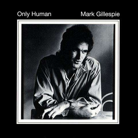 Mark Gillespie Only Human