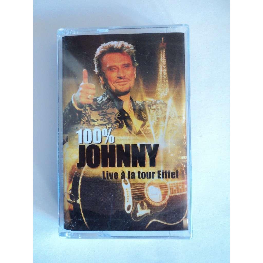HALLYDAY JOHNNY 100% JOHNNY - LIVE A LA TOUR EIFFEL